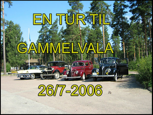 En Tur til Gammelvala i Sverige 26. juli 2006